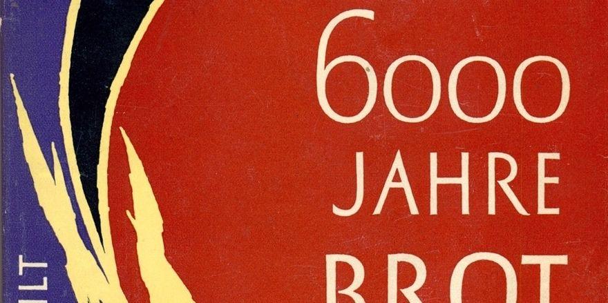 """Ausschnitt des Buchumschlags der deutschen Ausgabe """"Sechstausend Jahre Brot""""."""